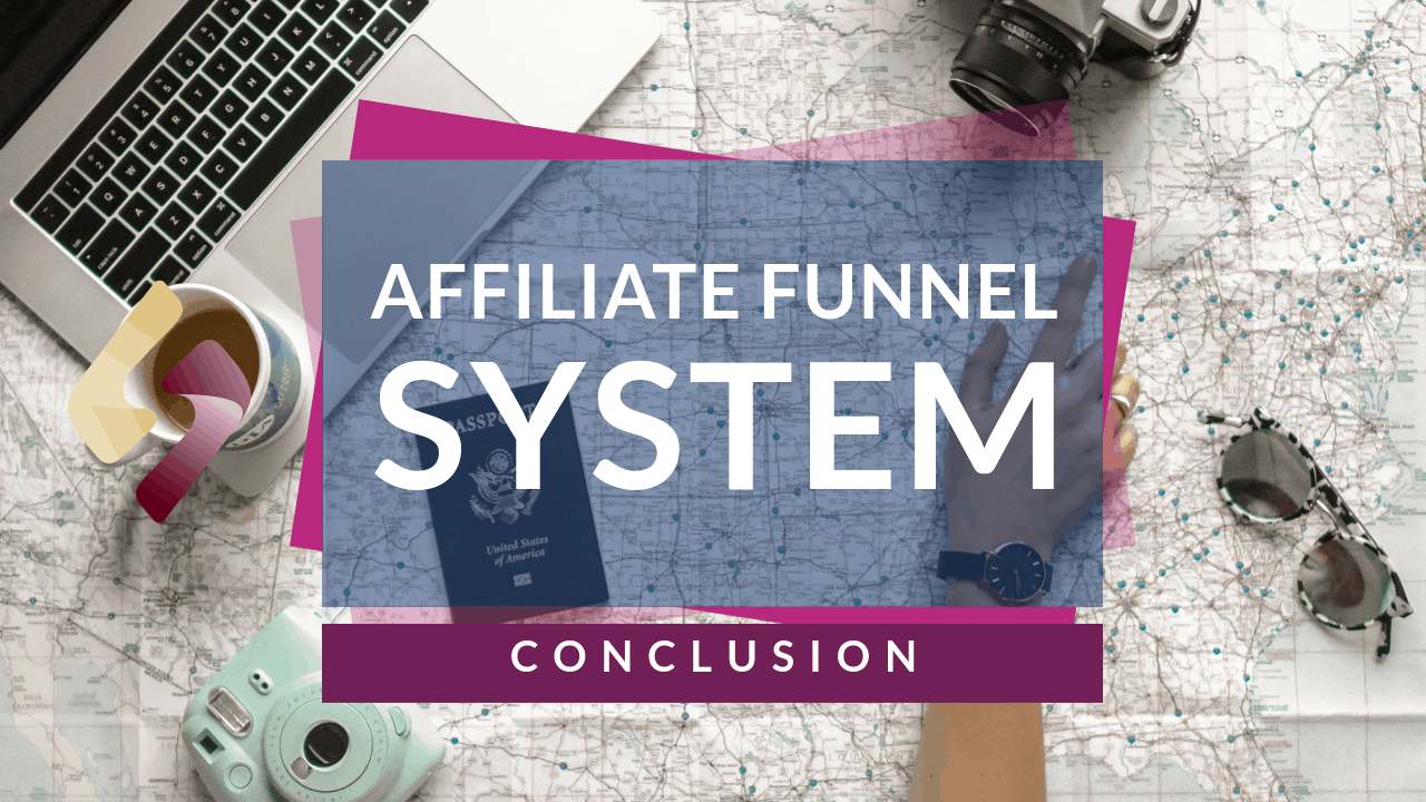 Final Thoughts Affiliate Funnel Conclusion